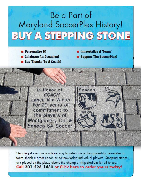 "alt=""Be a part of Maryland SoccerPlex History! Buy a stepping stone! Image of stepping stone"""